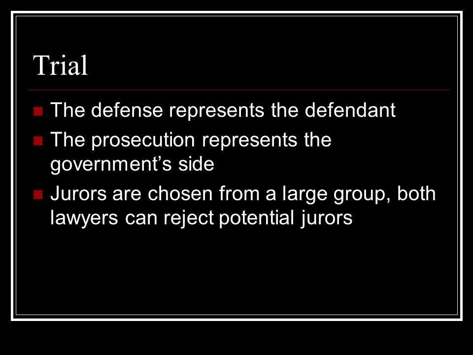 Trial The defense represents the defendant