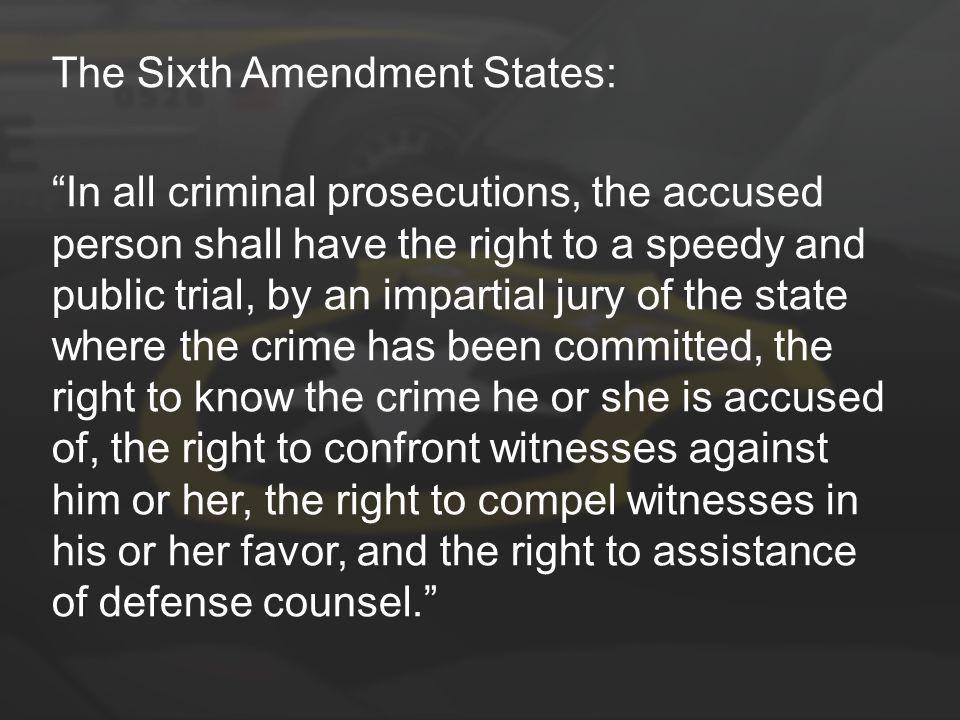 The Sixth Amendment States: