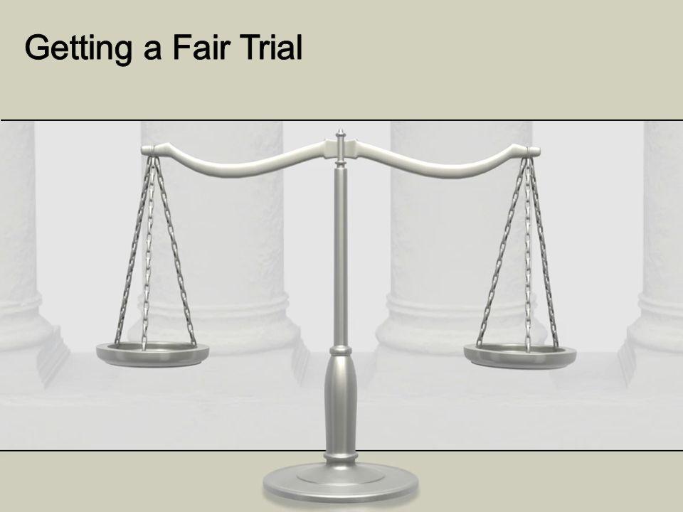 Getting a Fair Trial