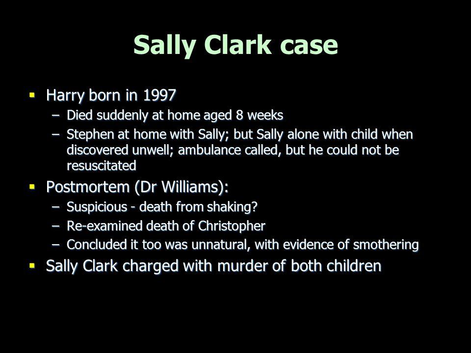 Sally Clark case Harry born in 1997 Postmortem (Dr Williams):