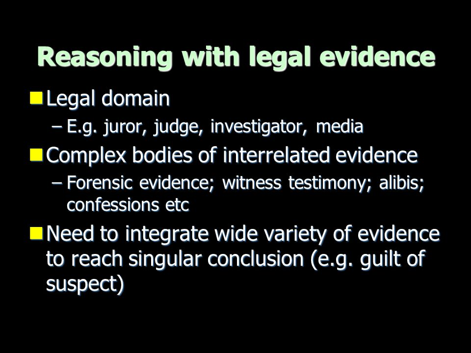 Reasoning with legal evidence