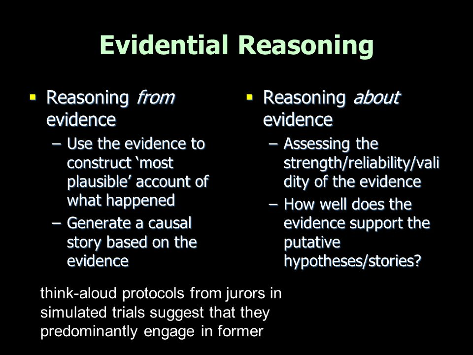 Evidential Reasoning Reasoning from evidence Reasoning about evidence