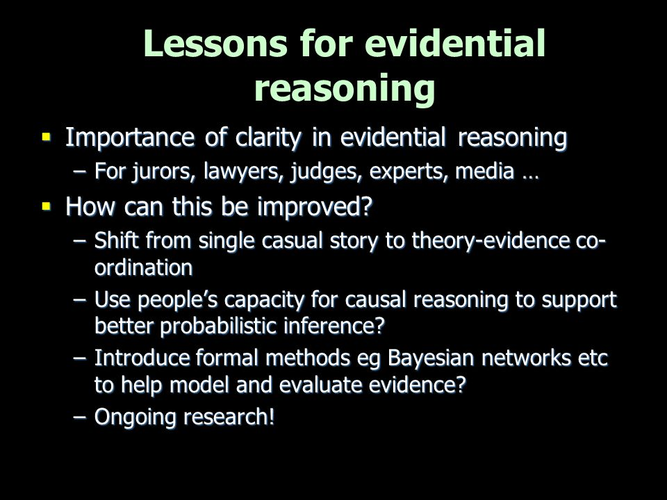 Lessons for evidential reasoning