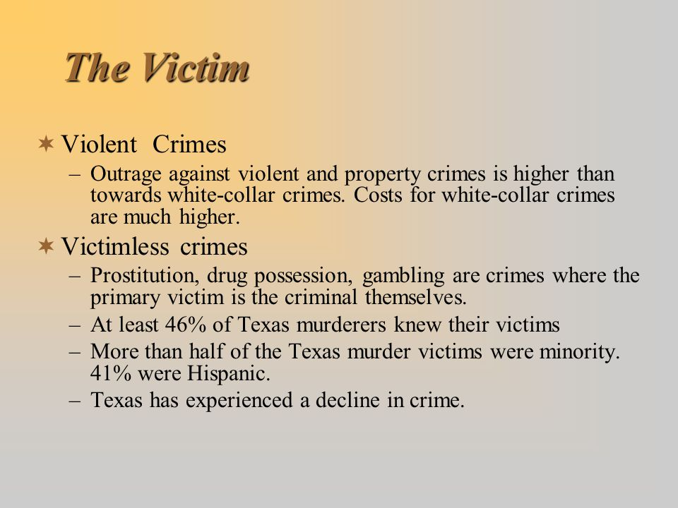 The Victim Violent Crimes Victimless crimes