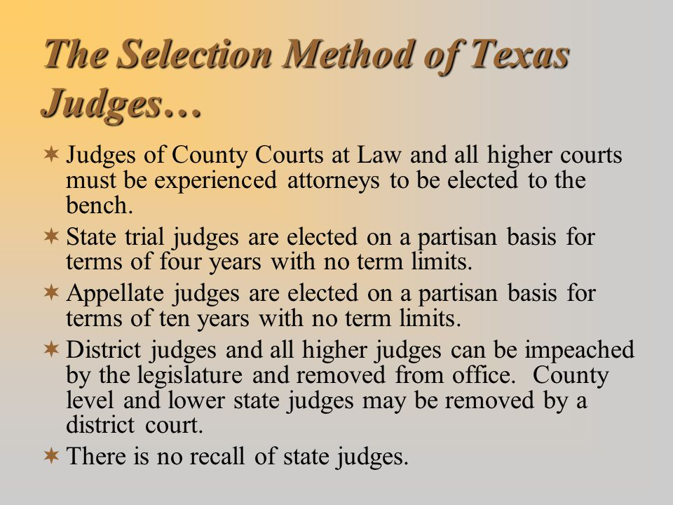 The Selection Method of Texas Judges…