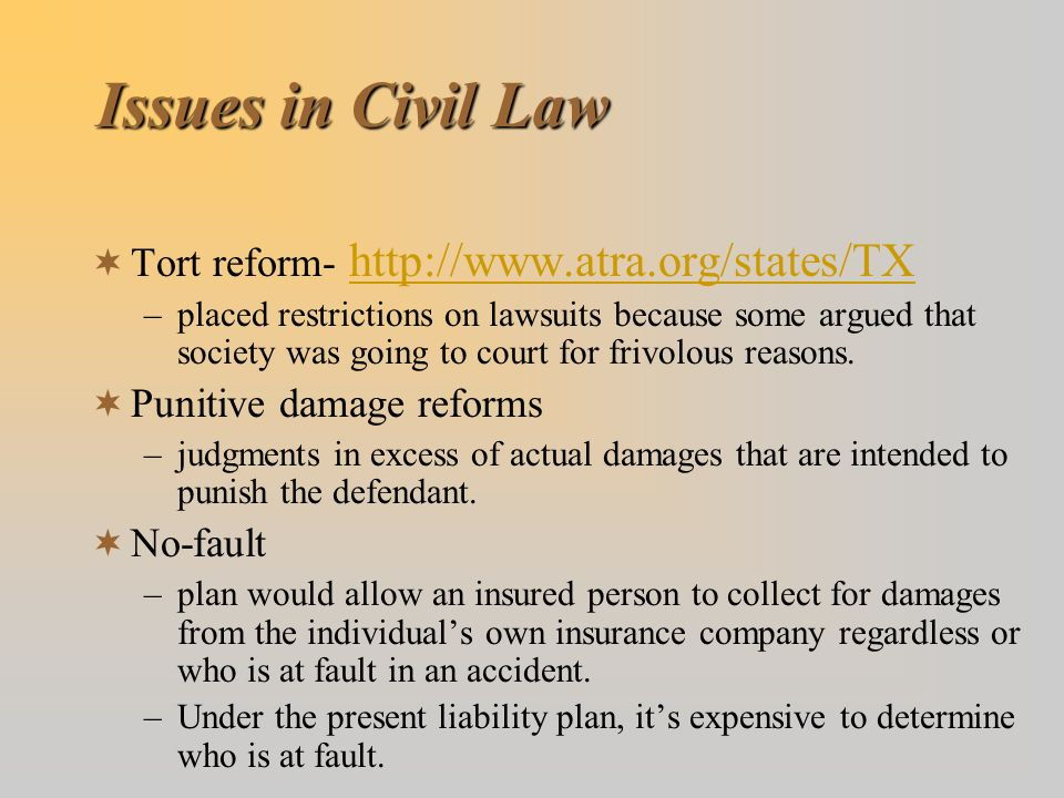 Issues in Civil Law Tort reform- http://www.atra.org/states/TX
