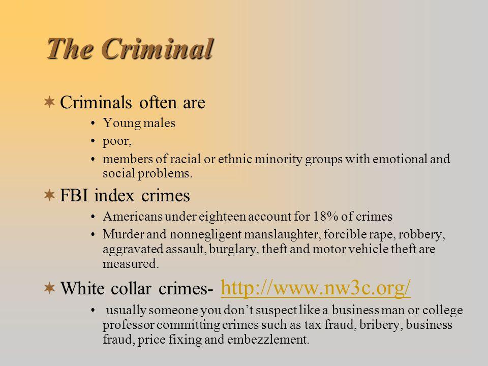 The Criminal Criminals often are FBI index crimes