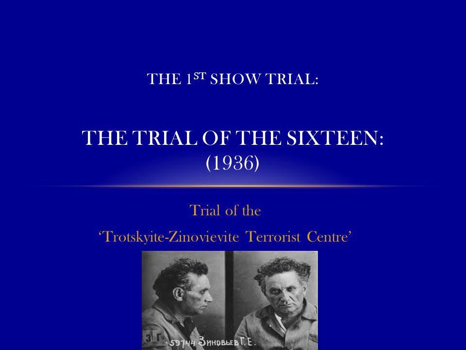 The 1st Show Trial: The Trial of the sixteen: (1936)