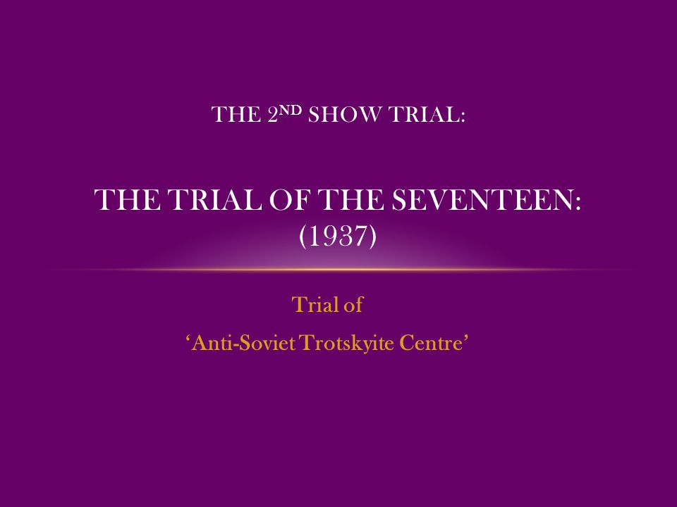The 2nd Show Trial: The Trial of the seventeen: (1937)