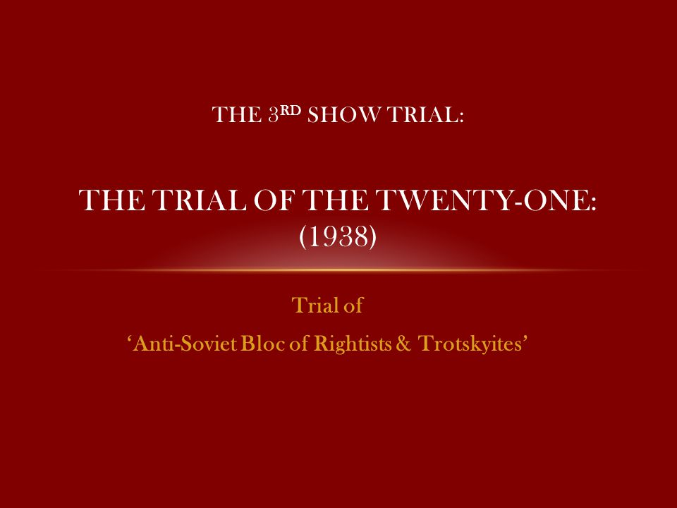 The 3rd Show Trial: The Trial of the twenty-one: (1938)