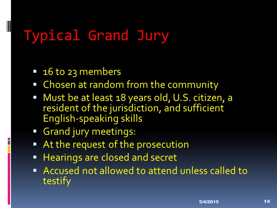 Typical Grand Jury 16 to 23 members