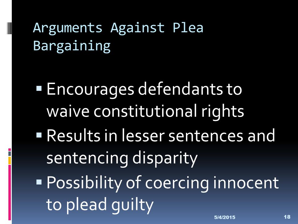 Arguments Against Plea Bargaining