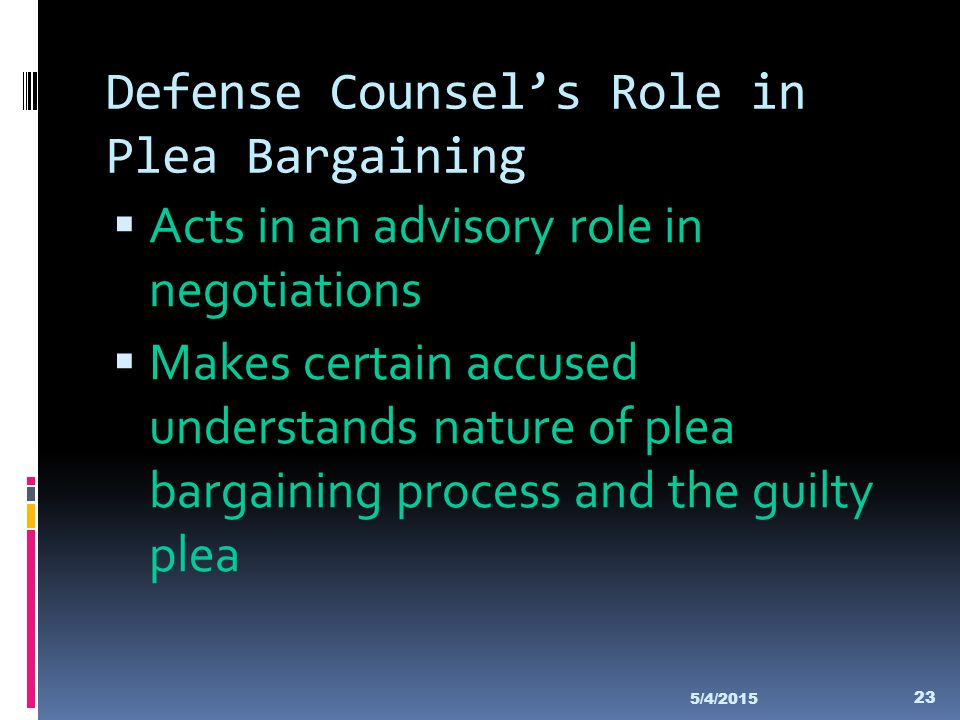 Defense Counsel's Role in Plea Bargaining