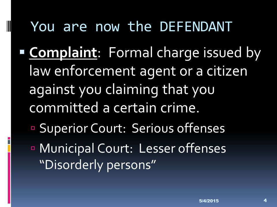 You are now the DEFENDANT