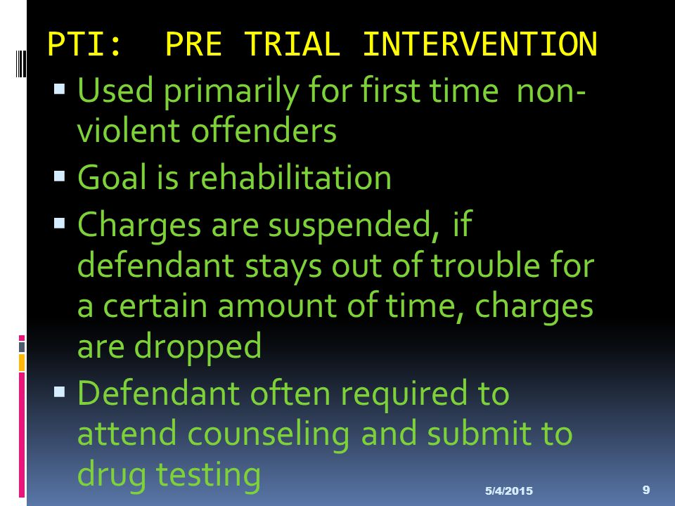 PTI: PRE TRIAL INTERVENTION