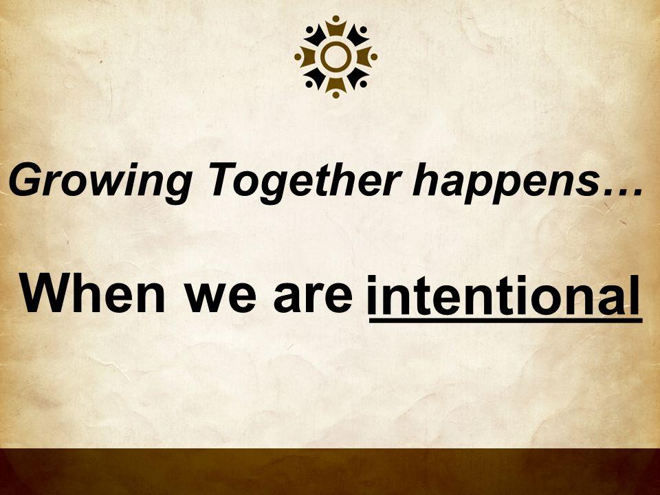 Growing Together happens…