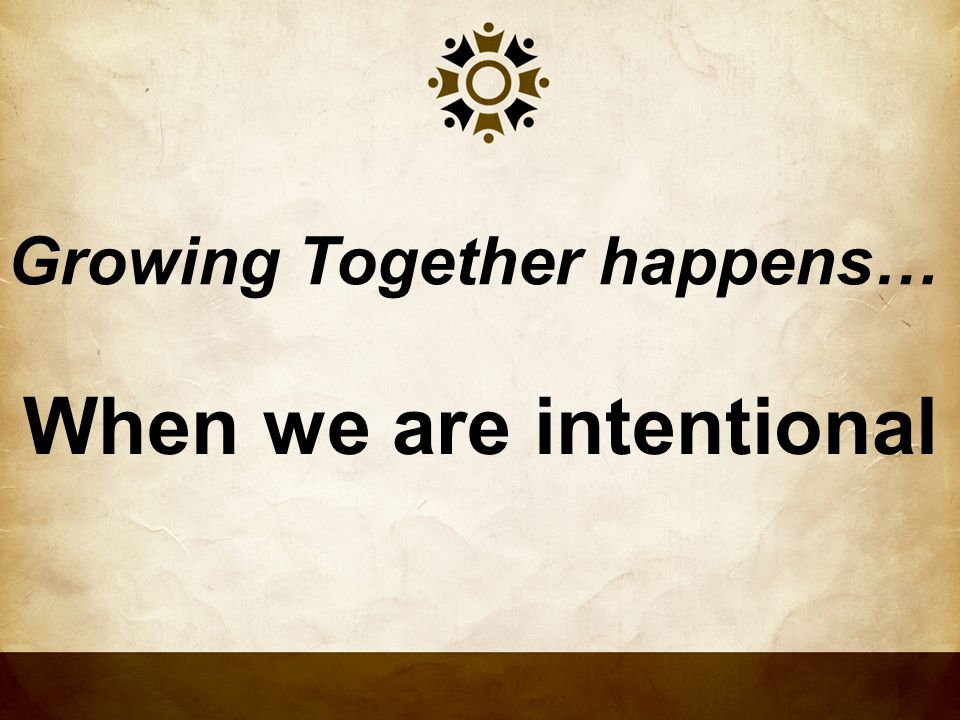 When we are intentional