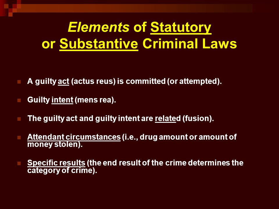 Elements of Statutory or Substantive Criminal Laws