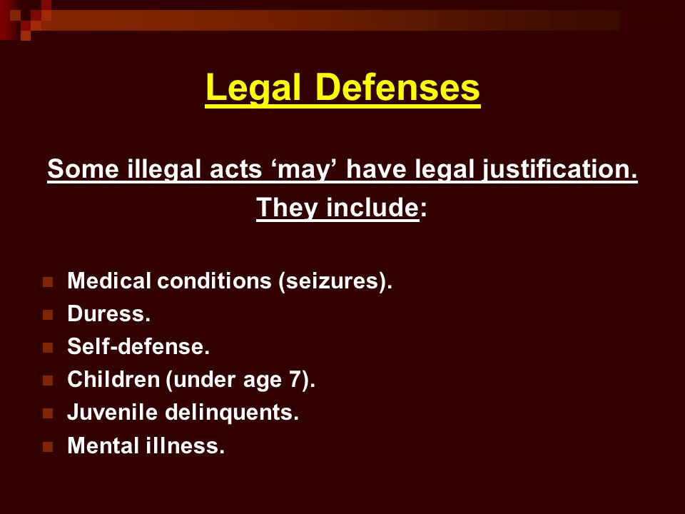 Some illegal acts 'may' have legal justification.