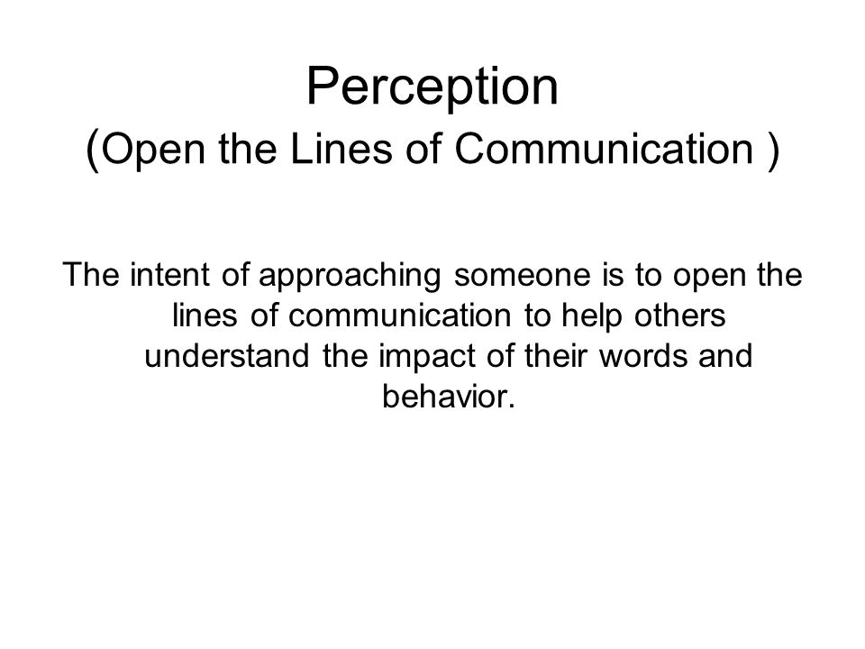 Perception (Open the Lines of Communication )