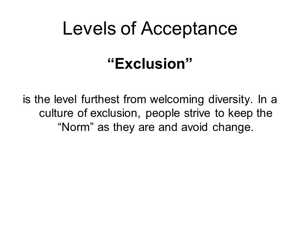 Levels of Acceptance Exclusion