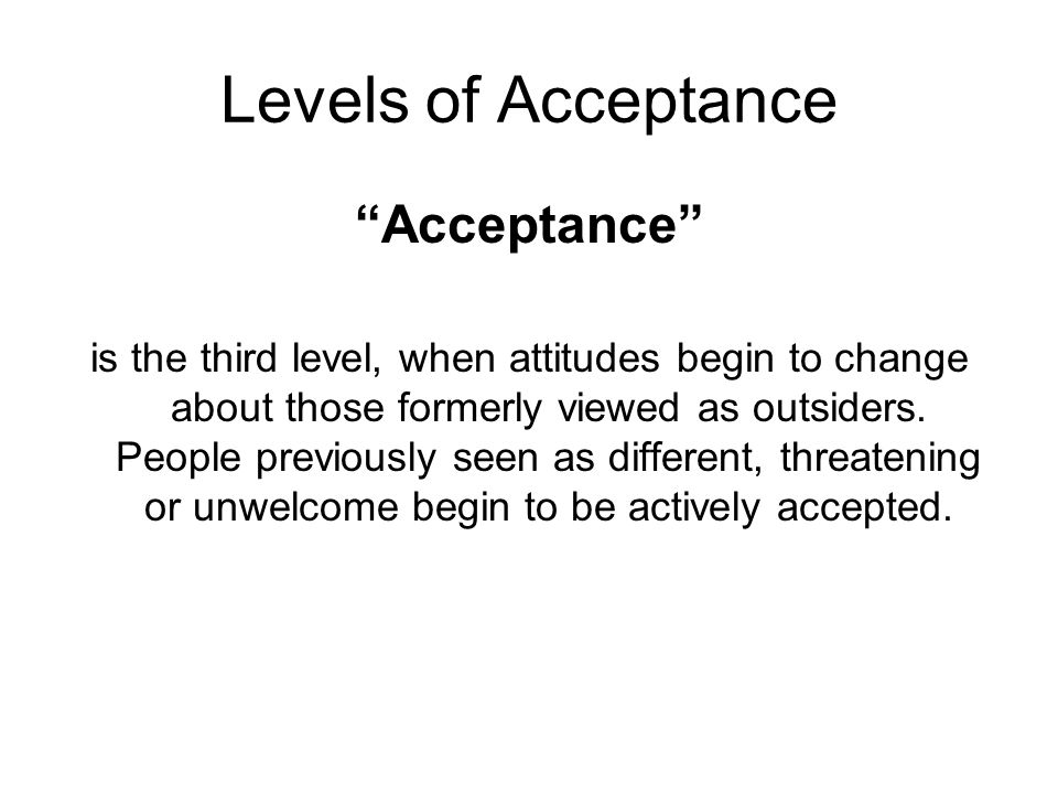 Levels of Acceptance Acceptance
