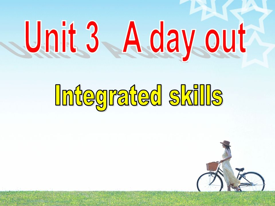 Unit 3 A day out Integrated skills