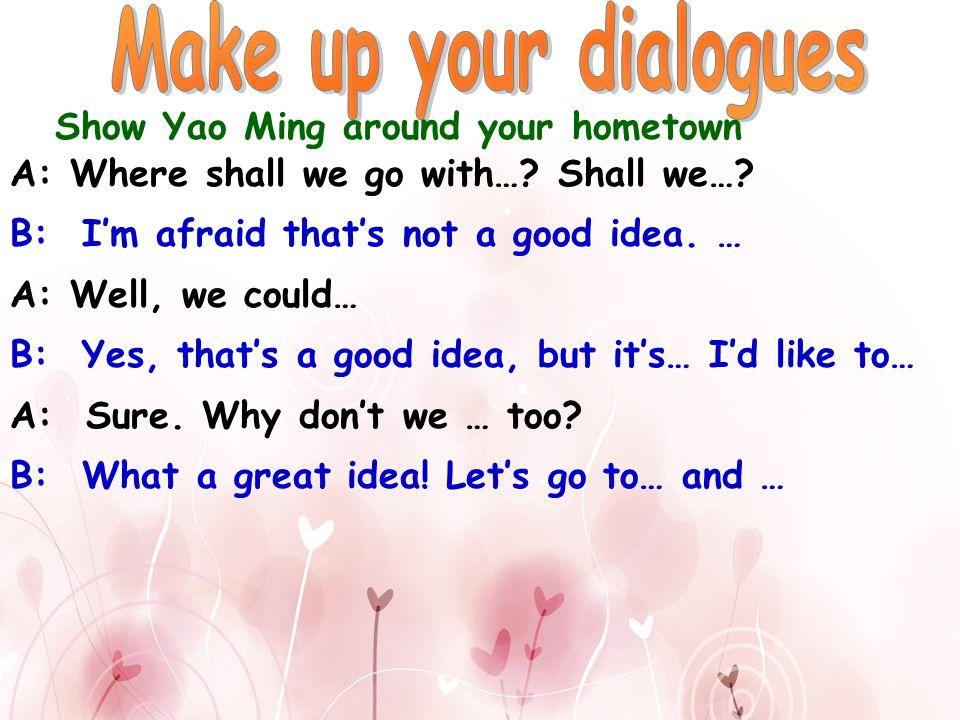 Show Yao Ming around your hometown
