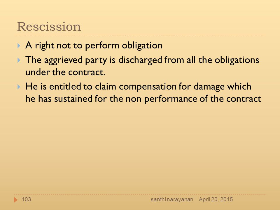 Rescission A right not to perform obligation