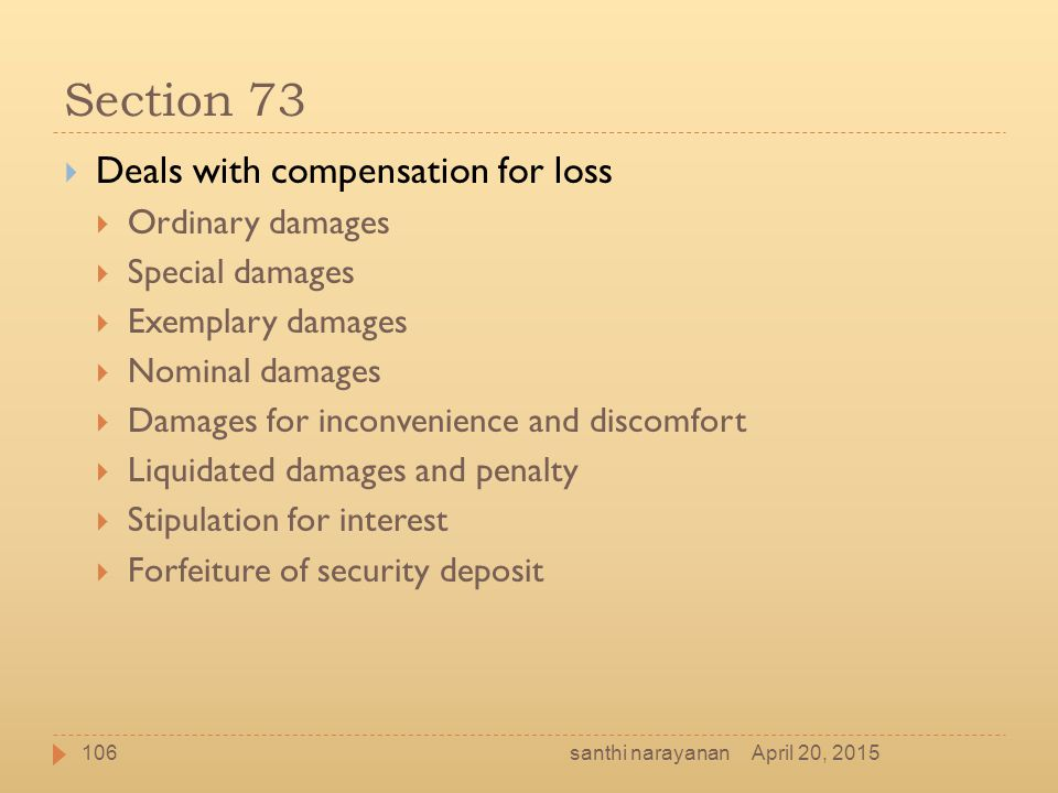 Section 73 Deals with compensation for loss Ordinary damages