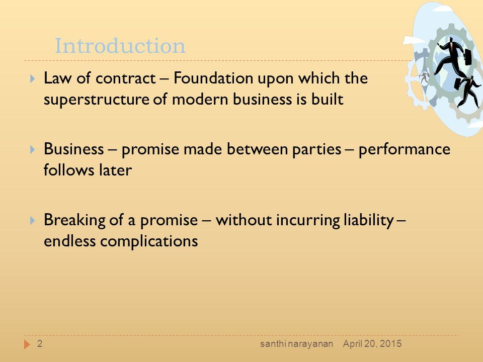 Introduction Law of contract – Foundation upon which the superstructure of modern business is built.