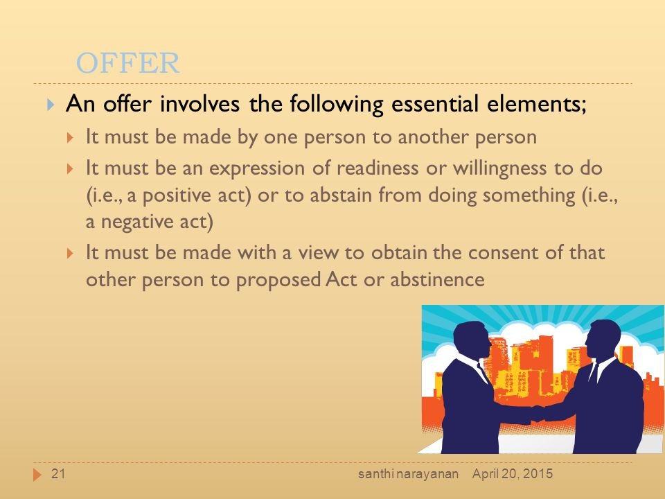 OFFER An offer involves the following essential elements;