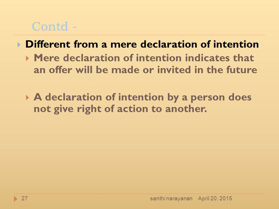 Contd - Different from a mere declaration of intention