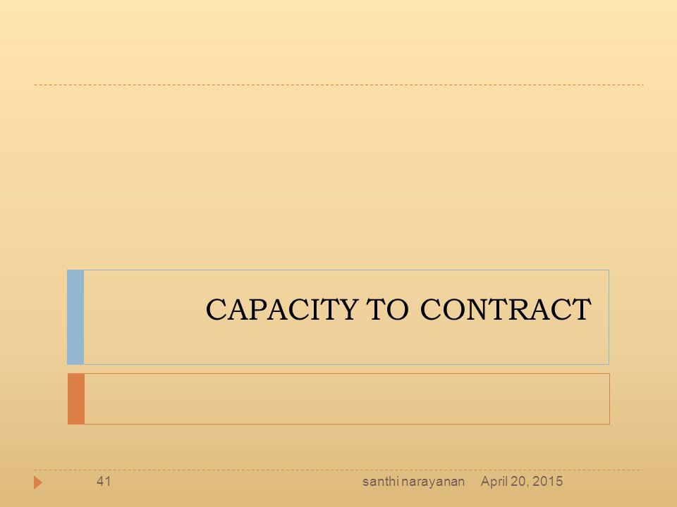 CAPACITY TO CONTRACT santhi narayanan April 20, 2015