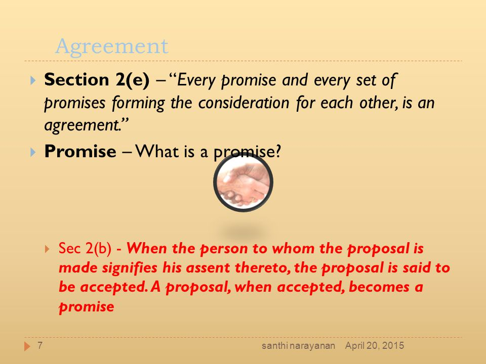 Agreement Section 2(e) – Every promise and every set of promises forming the consideration for each other, is an agreement.