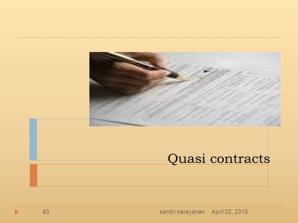 Quasi contracts santhi narayanan April 20, 2015