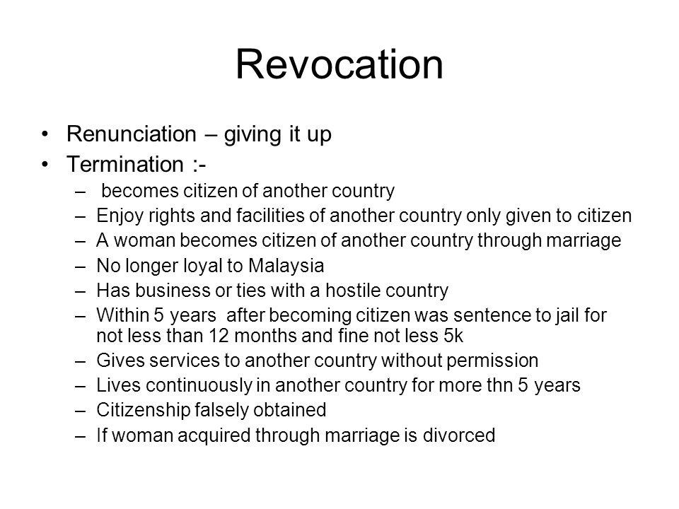 Revocation Renunciation – giving it up Termination :-