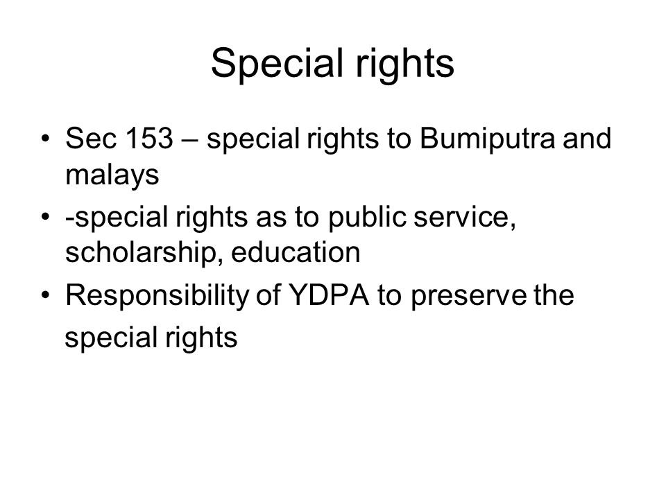 Special rights Sec 153 – special rights to Bumiputra and malays