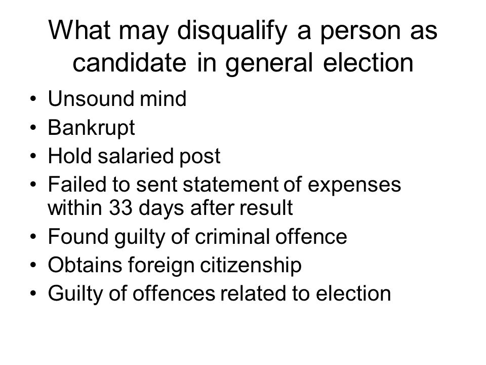 What may disqualify a person as candidate in general election