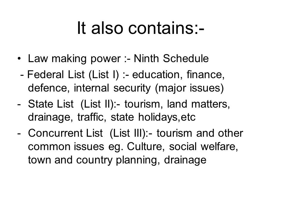 It also contains:- Law making power :- Ninth Schedule