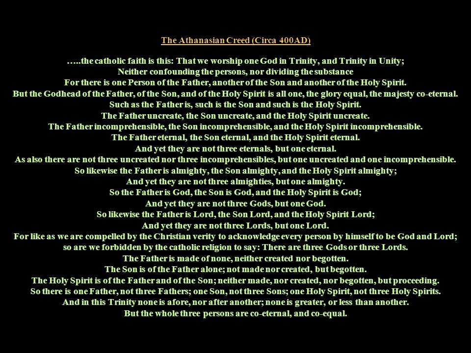 The Athanasian Creed (Circa 400AD) …