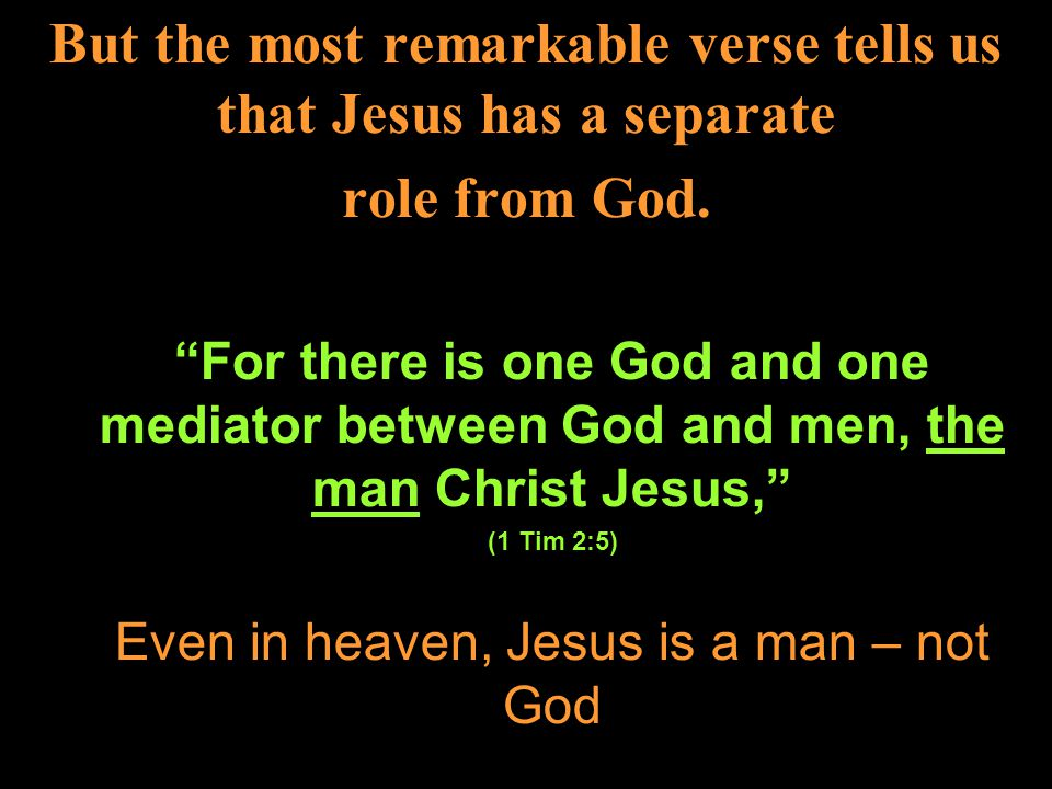 But the most remarkable verse tells us that Jesus has a separate