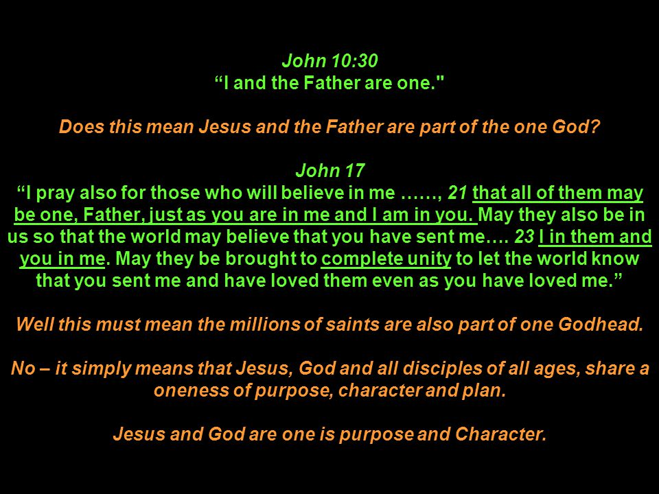 John 10:30 I and the Father are one