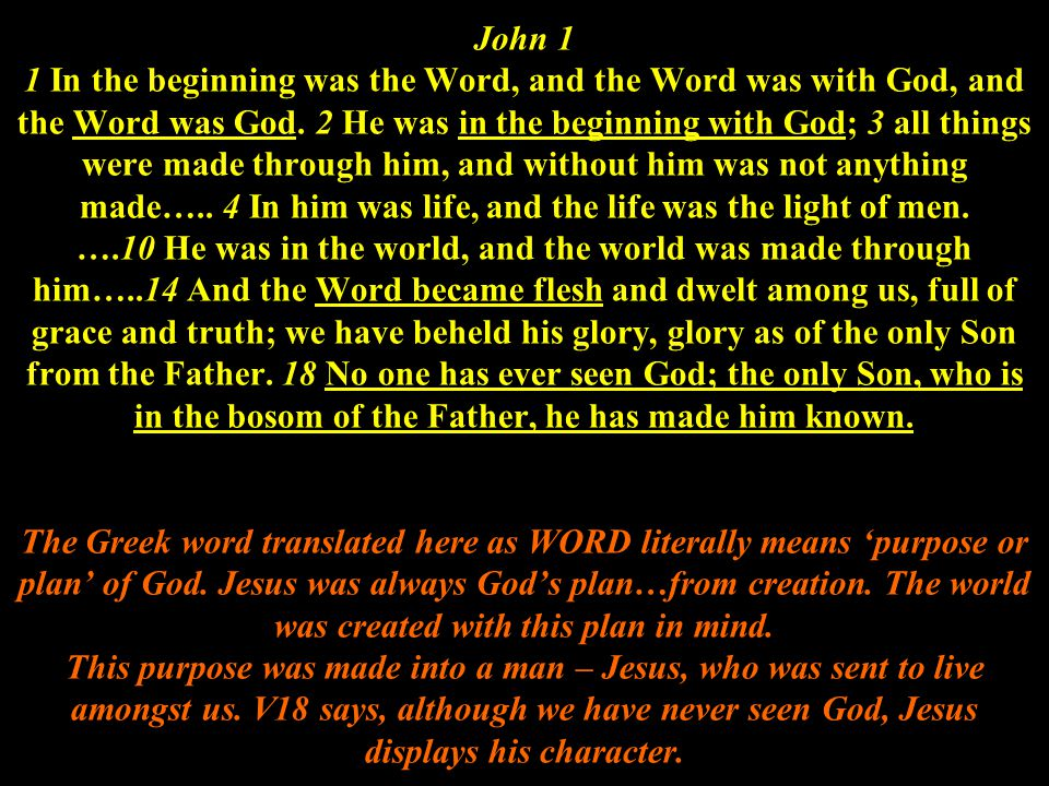 John 1 1 In the beginning was the Word, and the Word was with God, and the Word was God.
