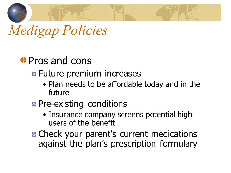 Medigap Policies Pros and cons Future premium increases