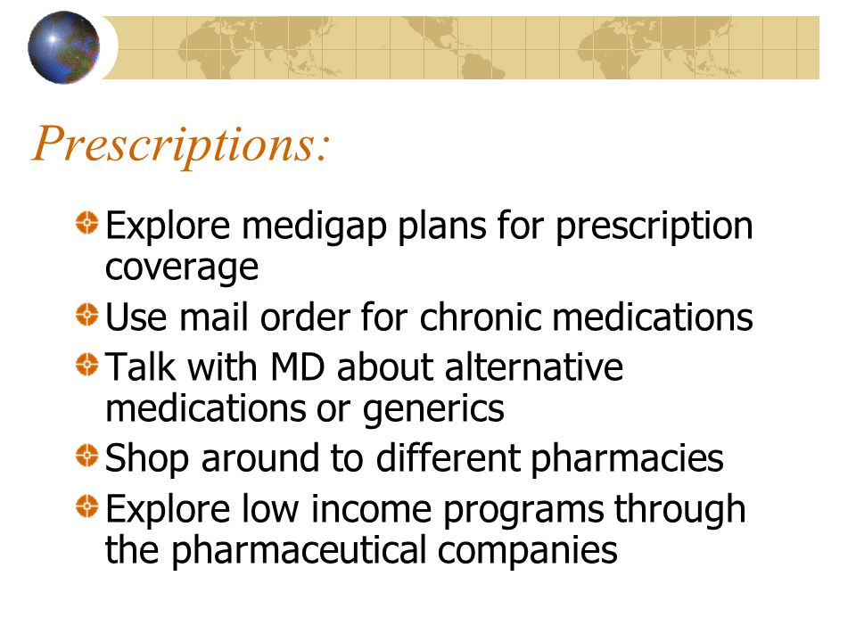 Prescriptions: Explore medigap plans for prescription coverage