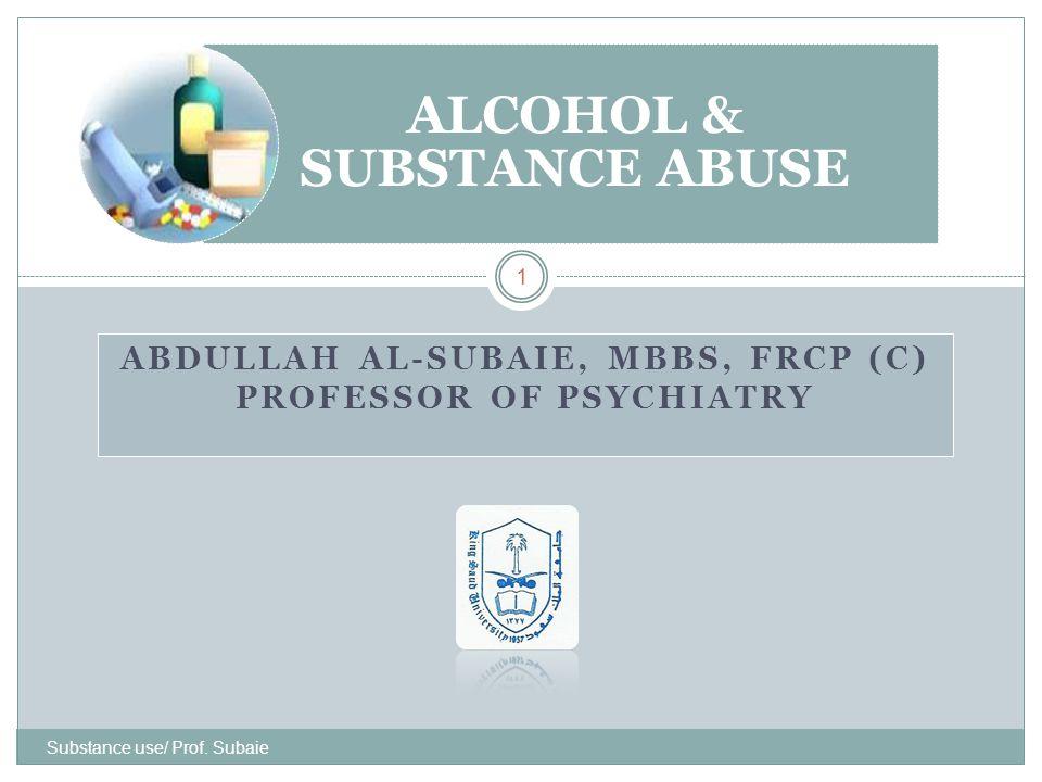 ABDULLAH AL-SUBAIE, MBBS, FRCP (C) PROFESSOR OF PSYCHIATRY