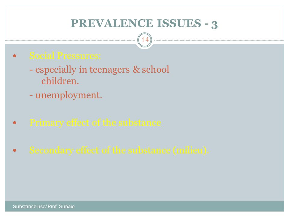 PREVALENCE ISSUES - 3 Social Pressures: