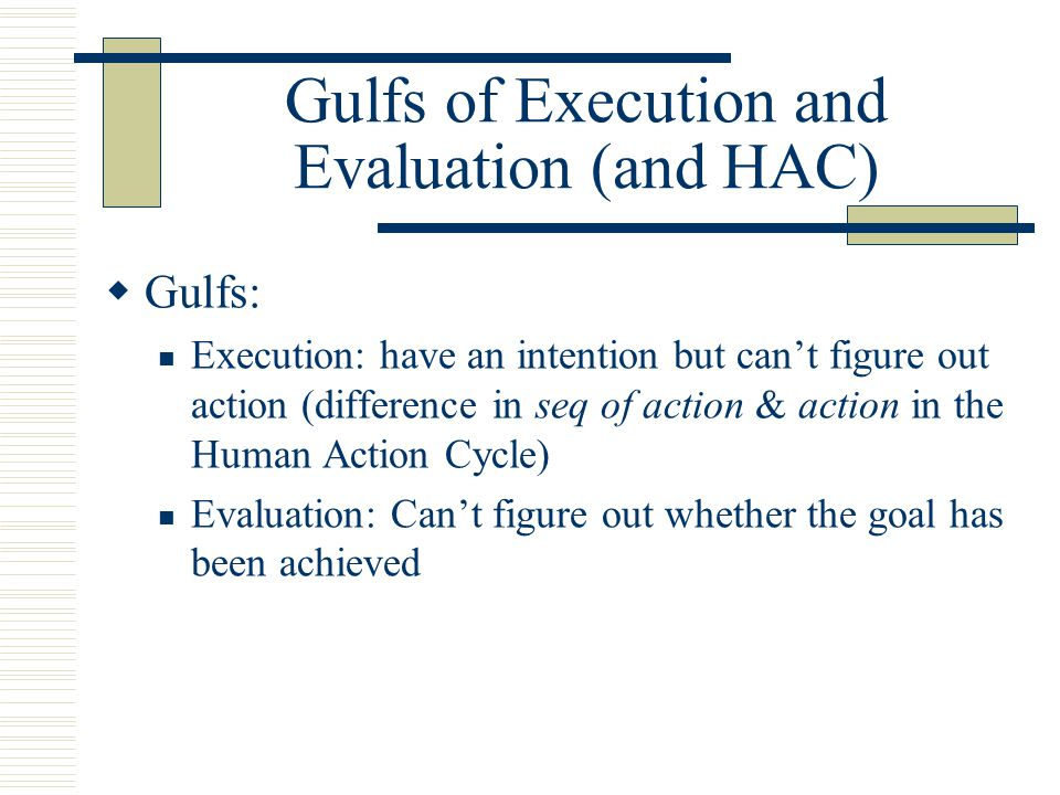 Gulfs of Execution and Evaluation (and HAC)