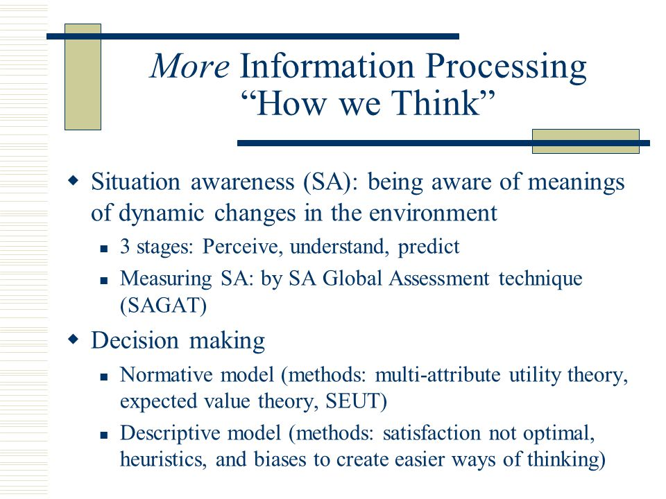 More Information Processing How we Think